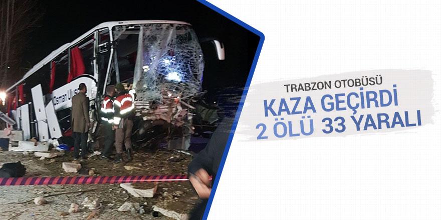 Trabzon otobüsü kaza geçirdi: 2 ölü 33 yaralı
