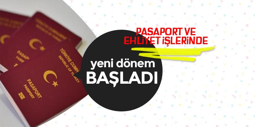 Pasaport ve ehliyet işlemlerinde yeni dönem başladı
