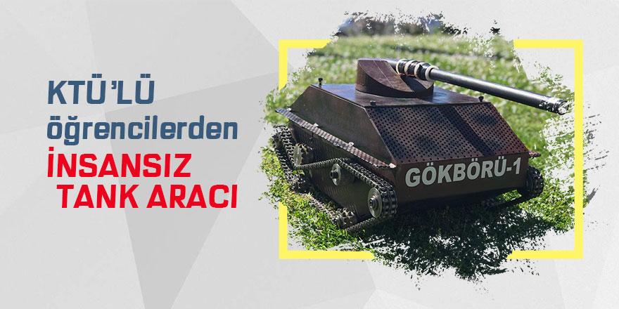 KTÜ'lü öğrencilerden insansız tank aracı