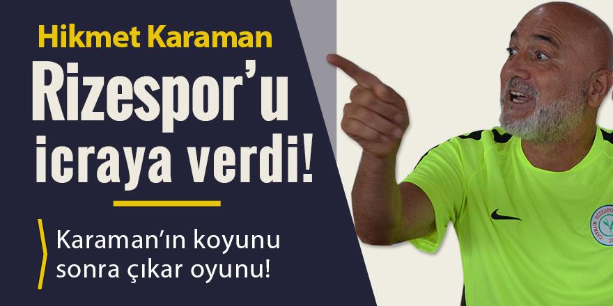 Hikmet Karaman, Rizespor'a haciz işlemi başlattı