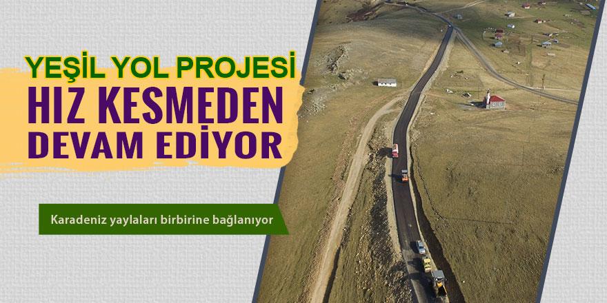 Yeşil Yol Projesi hız kesmeden devam ediyor