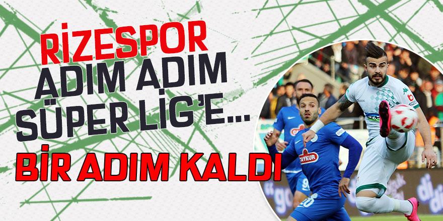 Rizespor için Süper Lig'e bir adım kaldı!