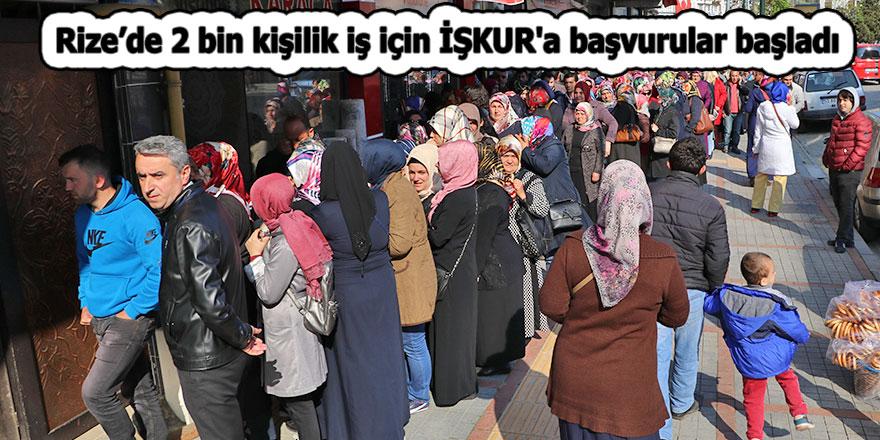 Rize'de 2 bin kişilik iş için İŞKUR'a başvurular başladı