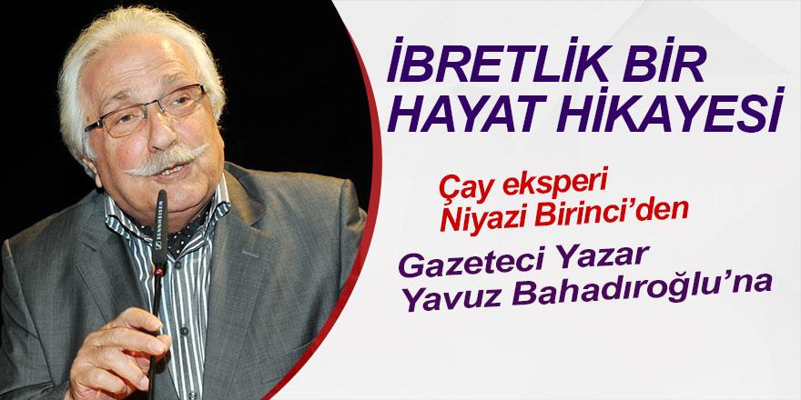 Çay Eksperi Niyazi Birinci'den Gazeteci-Yazar Yavuz Bahadıroğlu'na