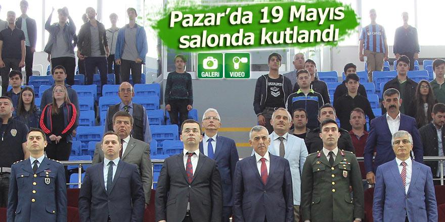 Pazar'da 19 Mayıs etkinlikleri salonda gerçekleştirildi