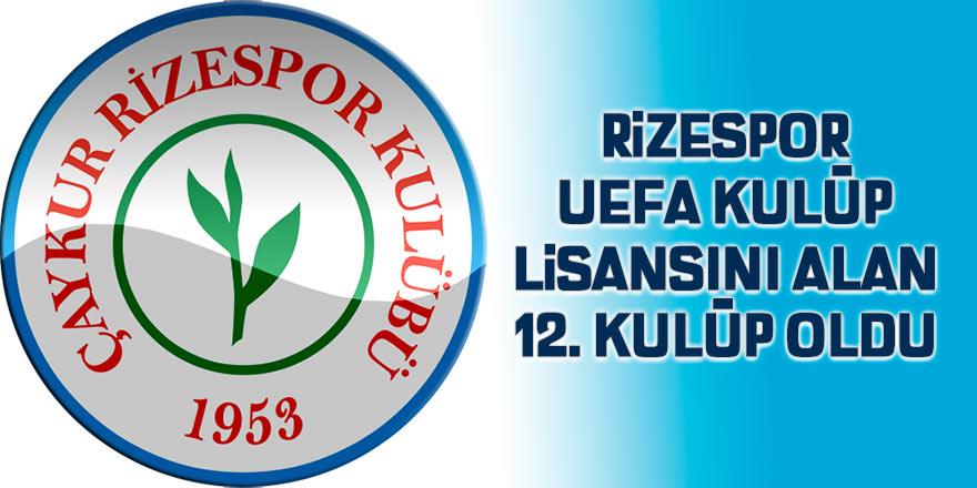 Rizespor UEFA Kulüp lisansını alan 12. kulüp oldu