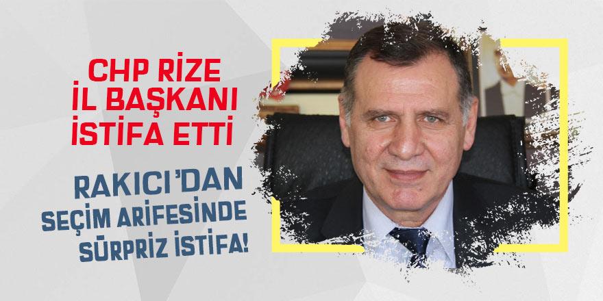 CHP Rize İl Başkanı Mesut Rakıcı istifa etti