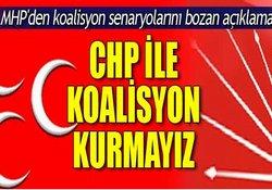 MHP: CHP ile koalisyon kurmayız