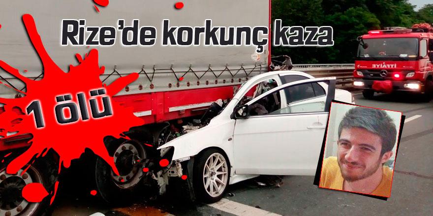 Rize'de korkunç kaza: 1 ölü