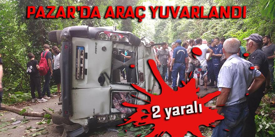 Pazar'da araç yuvarlandı: 2 yaralı