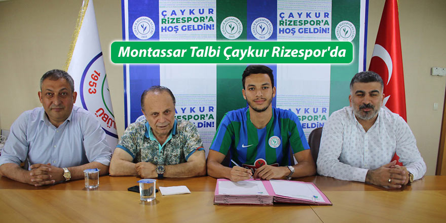 Montassar Talbi Çaykur Rizespor'da