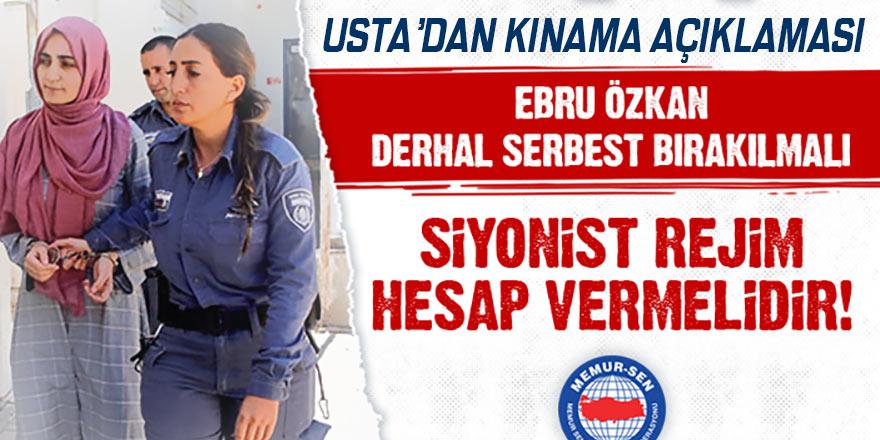 Usta'dan siyonist rejime Ebru Özkan çıkışı