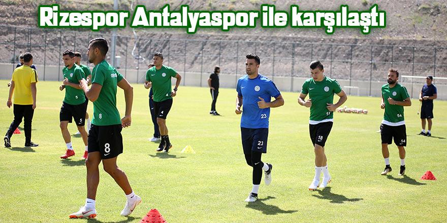 Rizespor Antalyaspor ile karşılaştı