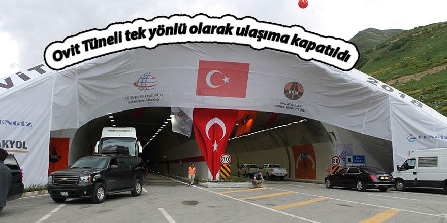 Ovit Tüneli tek yönlü olarak ulaşıma kapatıldı