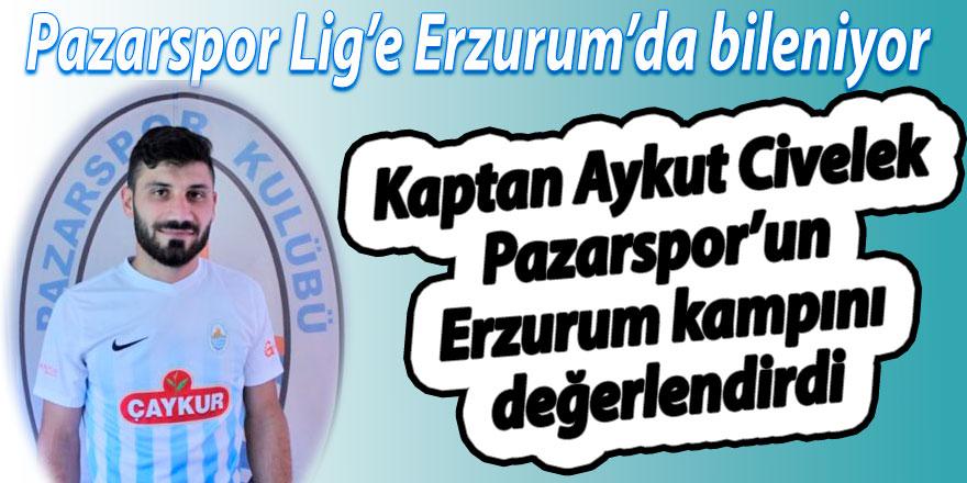 Kaptan Civelek Pazarspor kampını değerlendirdi