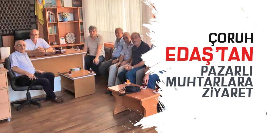 ÇORUH EDAŞ'tan Pazar Muhtarlar Derneğine ziyaret