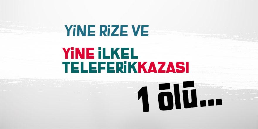 Rize'de ilkel teleferik kazası: 1 ölü
