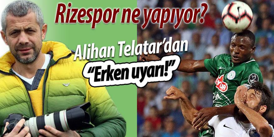 Alihan Telatar'dan Rizespor'a 'Erken uyarı!'