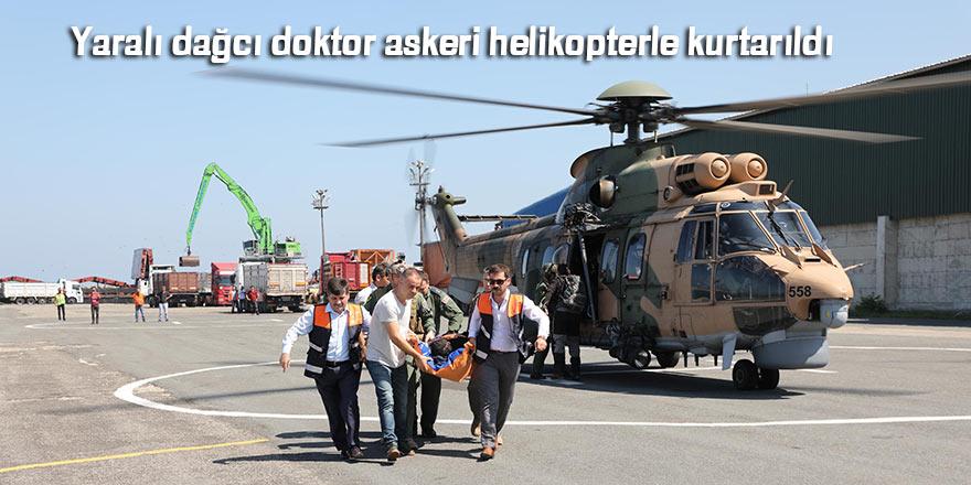 Yaralı dağcı doktor askeri helikopterle kurtarıldı