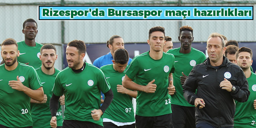 Rizespor'da Bursaspor maçı hazırlıkları