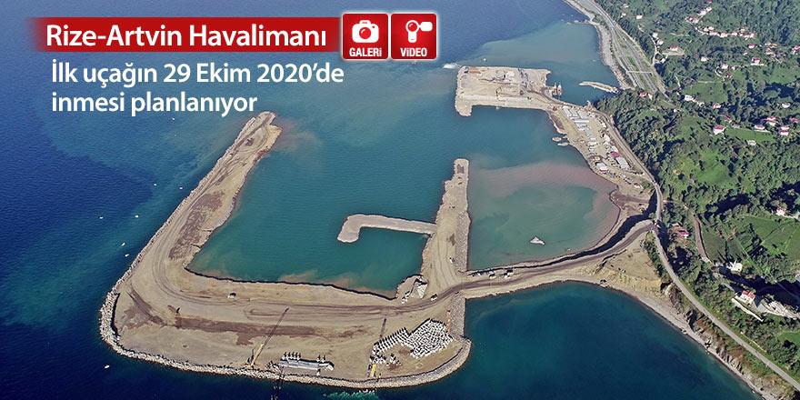 Rize-Artvin Havalimanı: İlk uçak 2020'de inecek!
