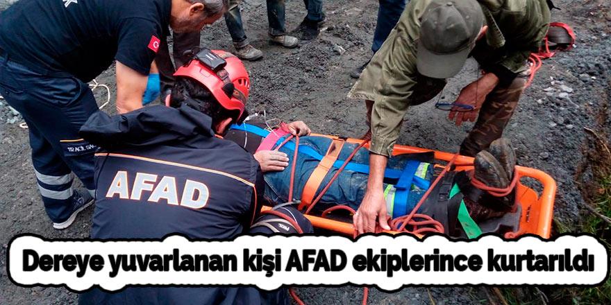 Dereye yuvarlanan kişi AFAD ekiplerince kurtarıldı