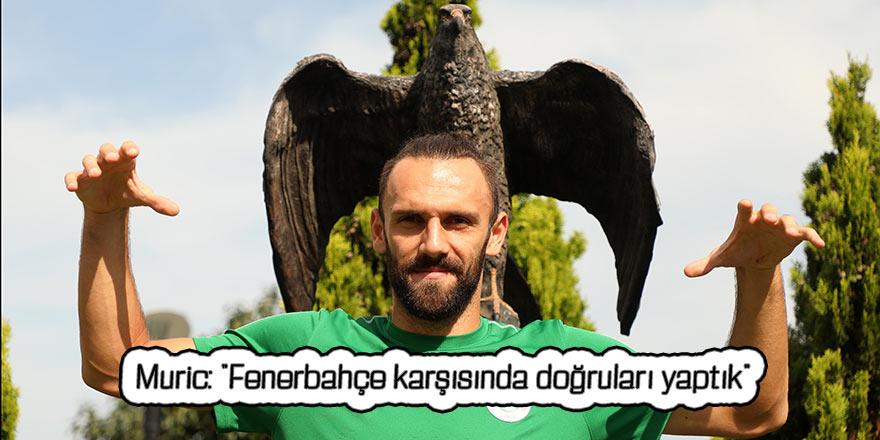 """Muric: """"Fenerbahçe karşısında doğruları yaptık"""""""