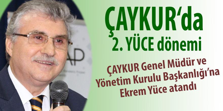 ÇAYKUR Genel Müdür ve Yönetim Kurulu Başkanlığı'na Ekrem Yüce atandı