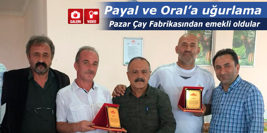 Pazar Çay Fabrikasından emekli olan Payal ve Oral'a uğurlama