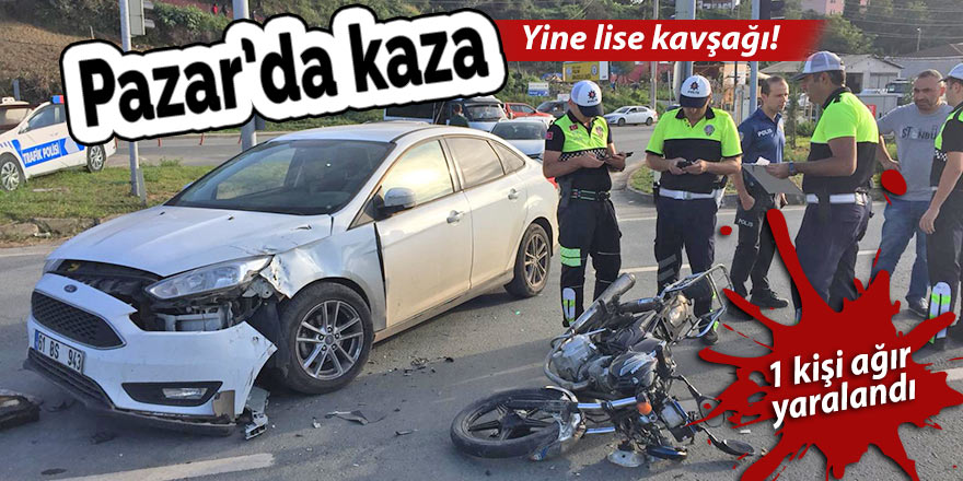 Pazar Lise Kavşağında kaza: 1 yaralı