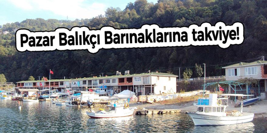 Pazar Balıkçı Barınaklarına takviye!