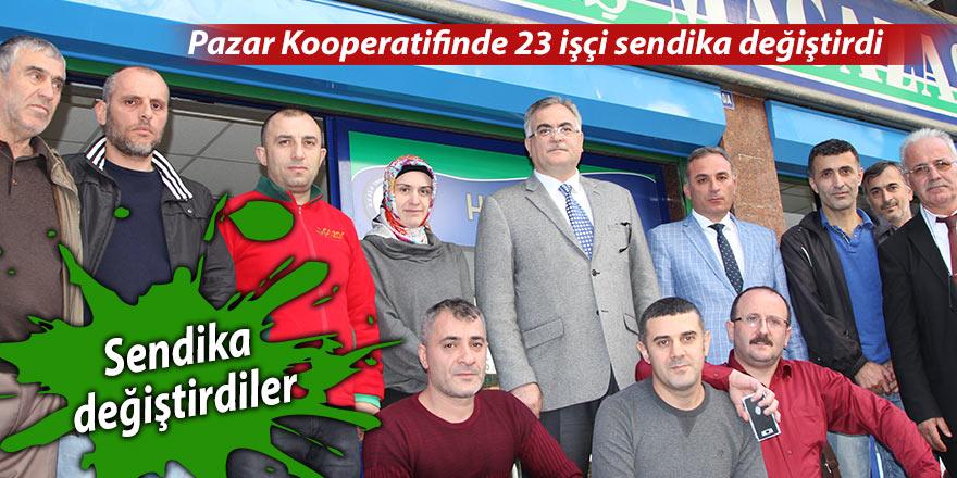 Pazar Kooperatifinde 23 işçi sendika değiştirdi