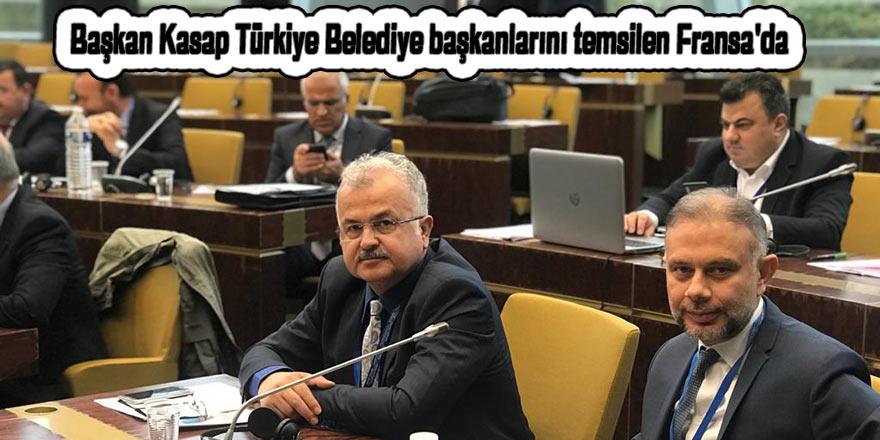 Başkan Kasap Türkiye Belediye başkanlarını temsilen Fransa'da