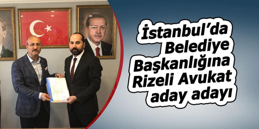 İstanbul'da Belediye Başkanlığına Rizeli Avukat aday adayı