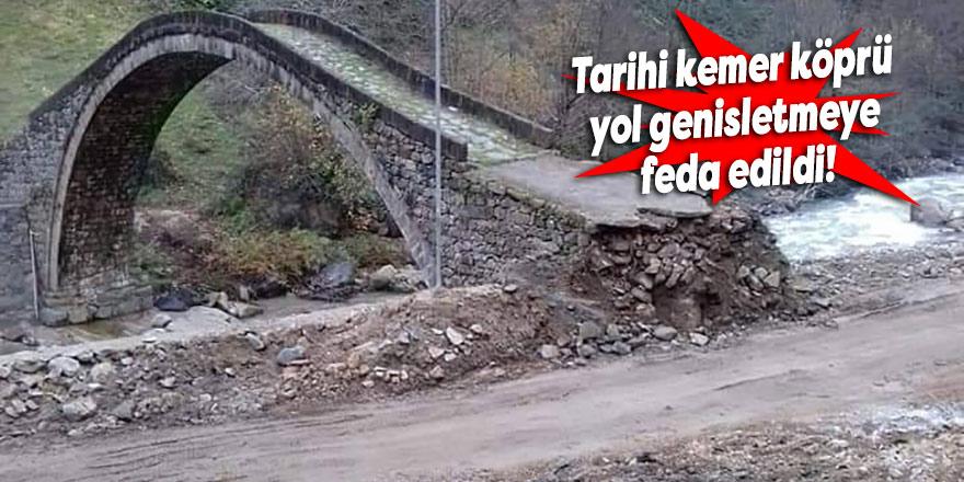 Tarihi kemer köprü yol genişletmeye feda edildi!