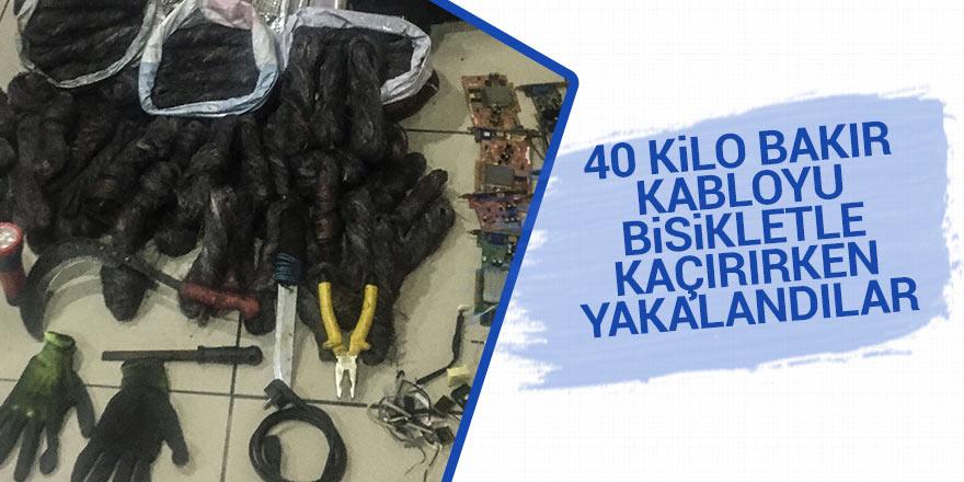 40 kilo bakır kabloyu bisiklet ile kaçırıyordu!