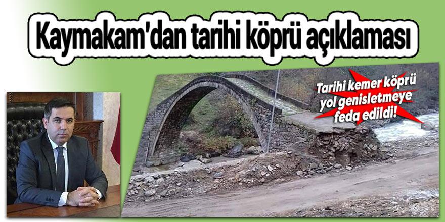 Kaymakam'dan tarihi köprü açıklaması