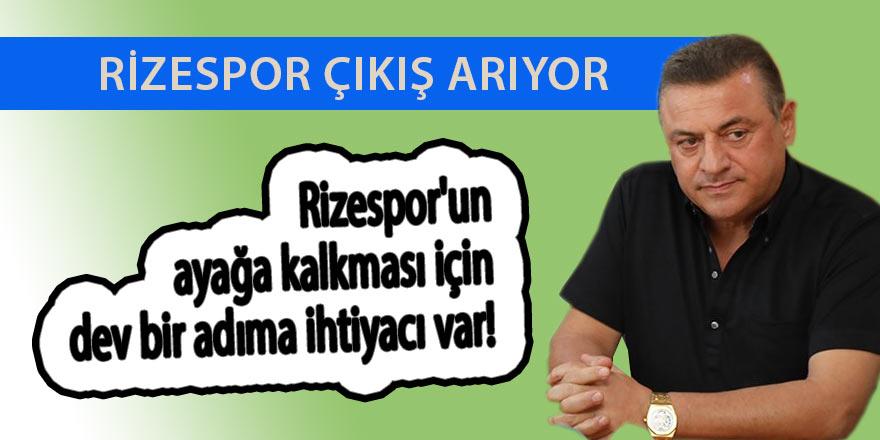 Rizespor'un ayağa kalkması için dev bir adıma ihtiyacı var!