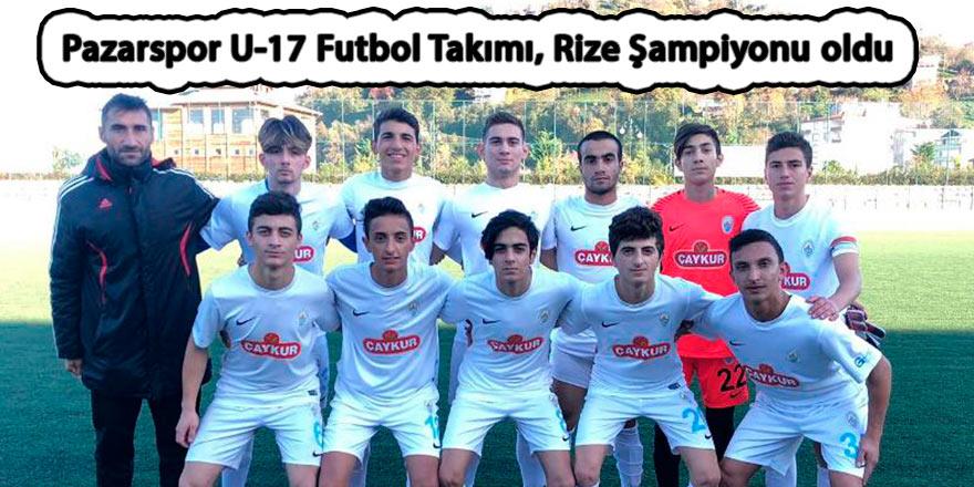 Pazarspor U-17 Futbol Takımı, Rize Şampiyonu oldu