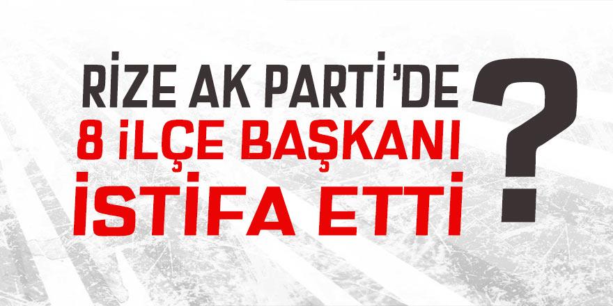 Rize AK Parti'de 8 ilçe başkanı istifa etti