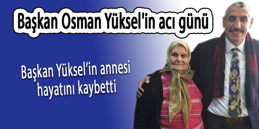 Başkan Osman Yüksel'in acı günü