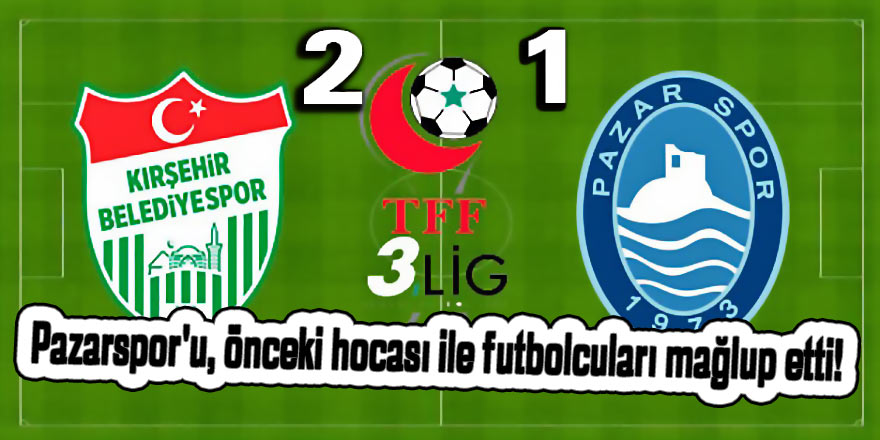 Pazarspor'u, önceki hocası ile futbolcuları mağlup etti!