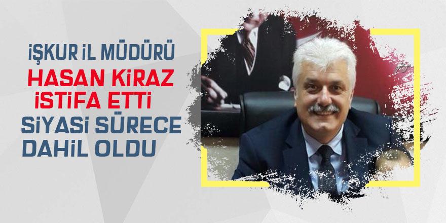 İŞKUR İl Müdürü Hasan Kiraz istifa etti