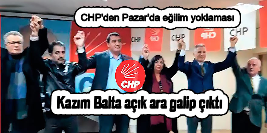 CHP'nin Pazar'daki eğilim yoklamasından Kazım Balta çıktı