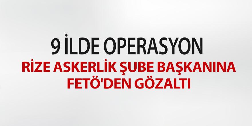 Rize Askerlik Şube Başkanına FETÖ'den gözaltı