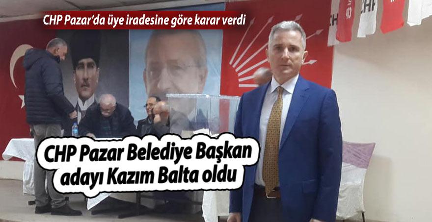 CHP Pazar Belediye Başkan adayı Kazım Balta oldu
