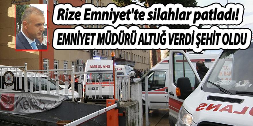 Rize Emniyet'te silahlar patladı; Müdür şehit oldu!