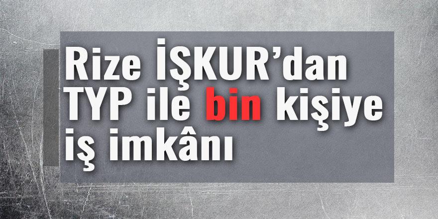 Rize İŞKUR'dan TYP ile 1000 kişiye iş imkânı