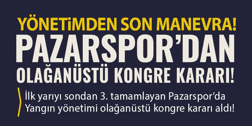 Pazarspor'dan olağanüstü genel kurul kararı