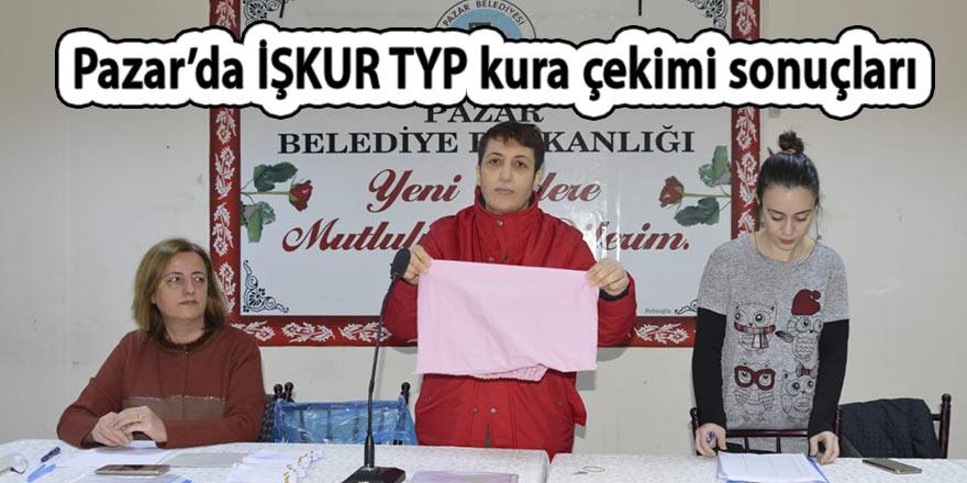 Pazar'da İŞKUR TYP kura çekimleri tamamlandı